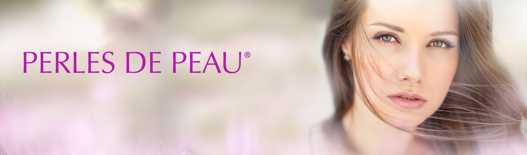 Perles de Peau®, expertise beyond Beauty !